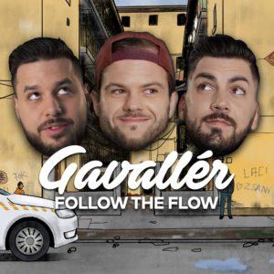 Follow The Flow - Gavallér