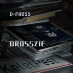 D-Fress - Drosszié