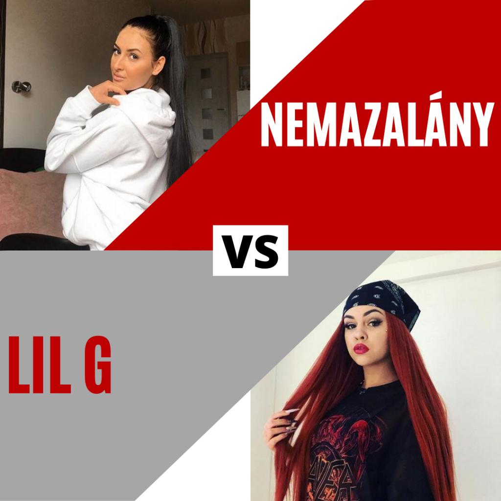 Nemazalány vs. Lil G Beef