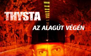 Thysta - Alagút végén